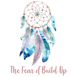 The Fear Of Build Up